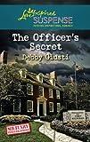 The Officer's Secret by Debby Giusti front cover