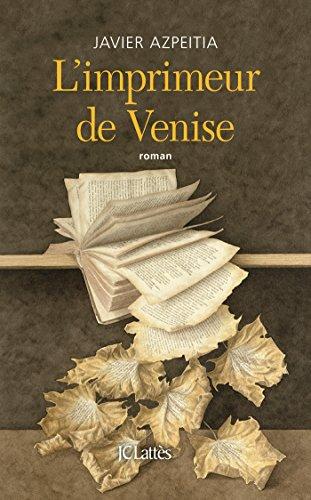 L Imprimeur De Venise Romans Historiques French Edition