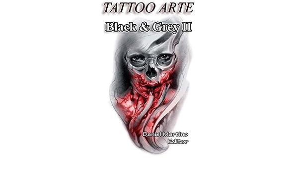 Tatuajes: TATTOO ARTE Black and Grey II: Pinturas. Dibujos ...
