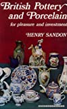 British Pottery And Porcelain For Pleasure And Investment