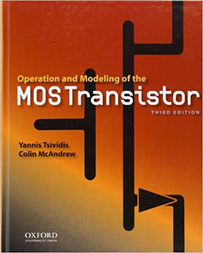 operation and modeling of the mos transistor the oxford series in electrical and computer engineering 3rd edition