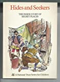 img - for Hides and Seekers: Inside Story of Secret Places (A National Trust Series for Children) book / textbook / text book