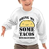Puppylol Bring Me Some Tacos Bitchatchos Kids Classic Crew-neck Pullover Hoodie White