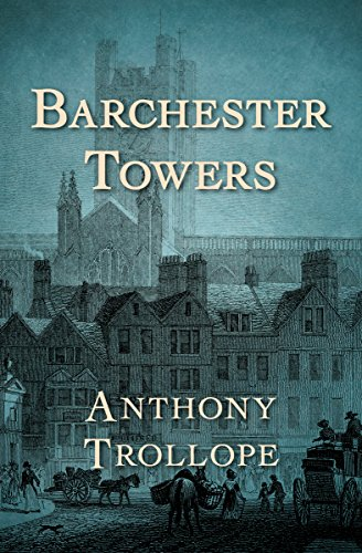 Barchester Towers (The Chronicles of Barsetshire Book 2)