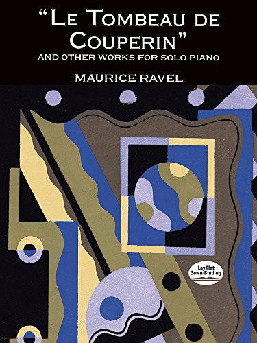 Le Tombeau de Couperin  and Other Works for Solo Piano (Ravel La Valse Piano Solo Sheet Music)