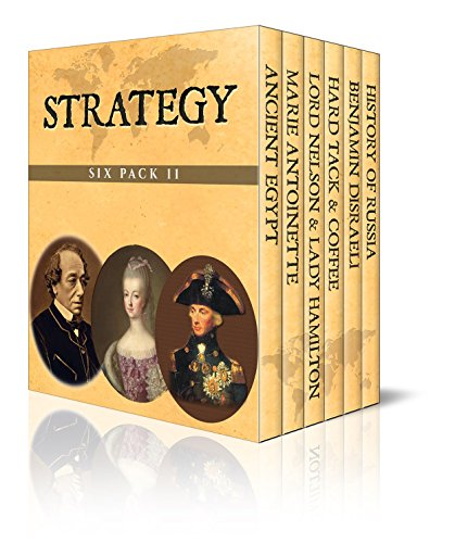 Strategy Six Pack 11 – Ancient Egypt, Marie Antoinette, Lord Nelson & Lady Hamilton, Hard Tack & Coffee, Benjamin Disraeli and The History of Russia - Nelson Hamilton