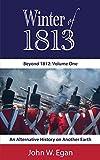 Winter of 1813 (Beyond 1812 Book 1)