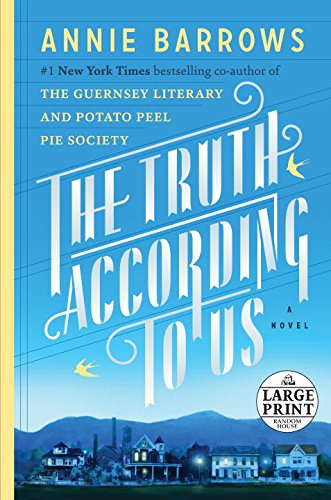 The Truth According to Us: A Novel (Random House Large Print)