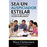 Sea Un Auspiciador Estelar: La Manera MS Rpida de Construir Una Red de Mercadeo Productiva by Mary Christensen (2014-06-17)