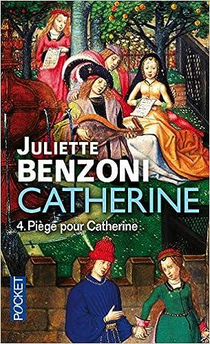 Amazon Fr Catherine Volume 4 4 Juliette Benzoni Livres