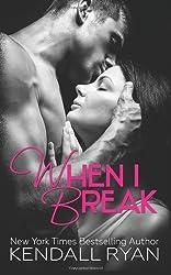 When I Break: 1 by Ryan, Kendall (2014) Paperback