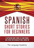 Spanish: Short Stories For Beginners - 9 Captivating Short Stories to Learn Spanish and Expand Your Vocabulary While Having Fun Review