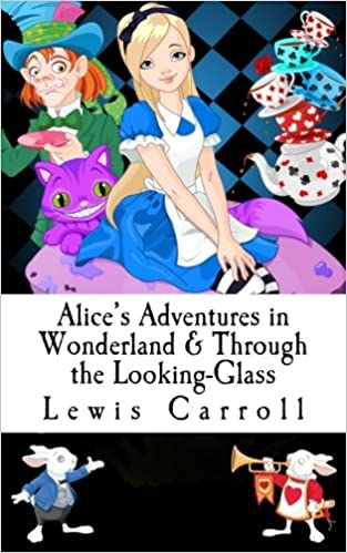 Alice's Adventures in Wonderland & Through the Looking-Glass: Lewis