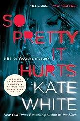 So Pretty It Hurts: A Bailey Weggins Mystery (Bailey Weggins Mysteries Book 6)