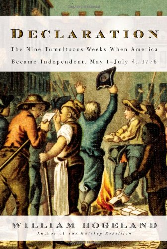 Declaration: The Nine Tumultuous Weeks When America Became Independent, May 1-July 4, 1776 PDF