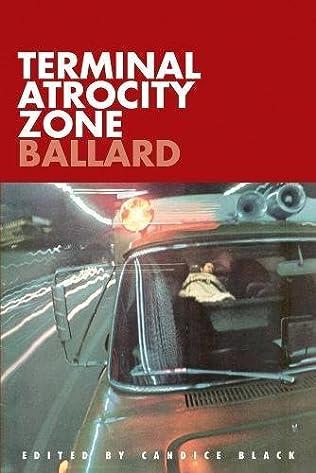 book cover of Terminal Atrocity Zone: Ballard: J. G. Ballard 1966-73