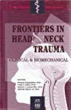 Frontiers in Head and Neck Trauma : Clinical and Biomechanical, , 9051993692