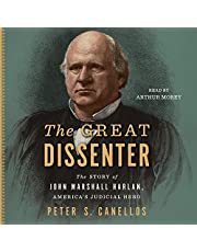 The Great Dissenter: The Story of John Marshall Harlan, America's Judicial Hero