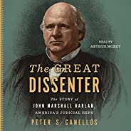 The Great Dissenter: The Story of John Marshall Harlan, America's Judicial