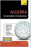 Algebra: A Complete Introduction (Teach Yourself)