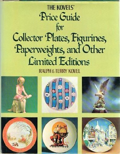 The Kovels Price Guide for Collector Plates, Figurines, Paperweights and Other Limitied Editions