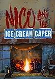 Nico and the Ice Cream Caper!: Adventure Book For Kids 9-12