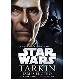 [ Tarkin: Star Wars (Star Wars: Jedi Academy Trilogy) - Street Smart By Luceno, James ( Author ) Hardcover 2014 ]