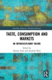 Taste, Consumption and Markets: An