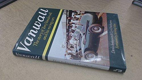Vanwall: Story of Tony Vandervell and His Racing Cars