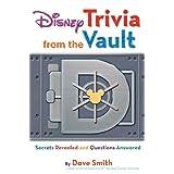 Disney Trivia from the Vault: Secrets Revealed and Questions Answered: Secrets Revealed and Questions Answered (Disney Editions Deluxe)