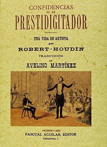 Confidencias de un prestidigitador (2 tomos en un volumen). Edicion Facsimilar by Jean-Eugene Robert-Houdin (2011-01-01) por Jean-Eugene Robert-Houdin