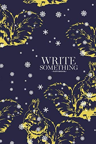 Notebook - Write something: Monochrome animal pattern with hand drawn sketches of squirrels and winter snowflakes notebook, Daily Journal, Composition ... College Ruled Paper, 6 x 9 inches (100sheets) ()