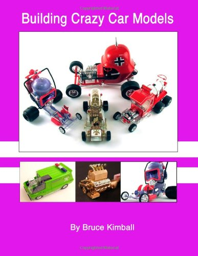 (Building Crazy Car Models: Far Out Plastic Model Kits You Can Build)