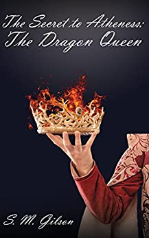 The Secret to Atheness: The Dragon Queen by [Gilson, S.M]