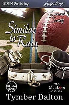 Similar to Rain [Suncoast Society] (Siren Publishing Sensations) by [Dalton, Tymber]