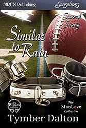 Similar to Rain [Suncoast Society] (Siren Publishing Sensations)