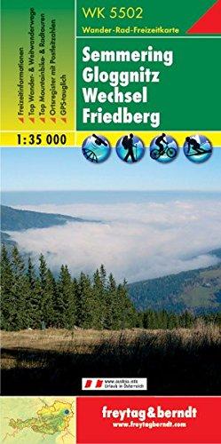 Freytag Berndt Wanderkarten, WK 5502, Semmering-Gloggnitz-Wechsel-Friedberg, GPS, UTM - Maßstab 1:35 000 (freytag & berndt Wander-Rad-Freizeitkarten)