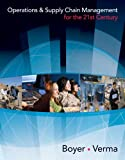 Bundle: Operations and Supply Chain Management for the 21st Century + CengageNOW on Blackboard Printed Access Card, Ken Boyer, Rohit Verma, 1435476883