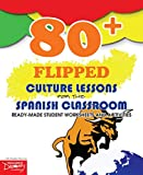 80+ Flipped Culture Lessons for the Spanish