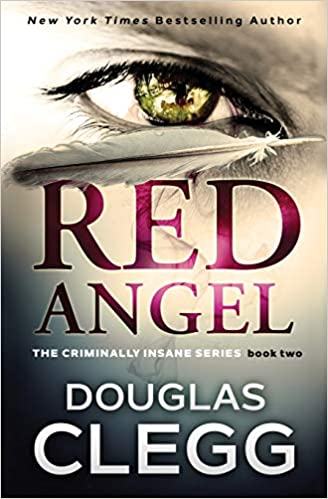Amazon.com: Red Angel: A chilling serial killer thriller with a twist (The Criminally Insane Series) (9781944668242): Douglas Clegg: Books