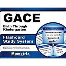 GACE Birth Through Kindergarten Flashcard Study System: GACE Test Practice Questions & Exam Review for the Georgia...