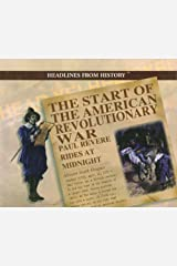 The Start of the American Revolutionary War: Paul Revere Rides at Midnight (Headlines from History) Library Binding