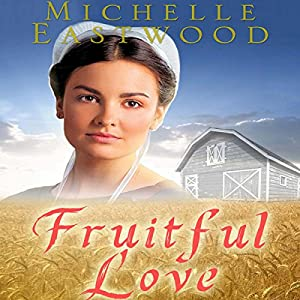 Amish Romance: Fruitful Love Audiobook