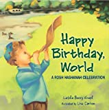 img - for Happy Birthday, World: A Rosh Hashanah Celebration (Very First Board Books) by Latifa Berry Kropf (2005-09-01) book / textbook / text book