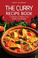 Spice up your meals with this collection of hearty curry recipes. The Curry Recipe Book brings you 25 varieties of the beloved Indian spice dish, with a selection of curries from all over the globe. Whether you are a vegetarian, seafood, or m...