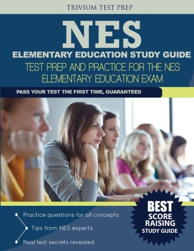 NES Elementary Education Study Guide: Test Prep and Practice for the NES Elementary Education Exam
