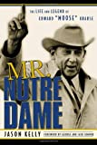 : Mr. Notre Dame: The Life and Legend of Edward Moose Krause