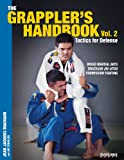 The Grappler's Handbook Vol. 2: Tactics For Defense (English Edition)