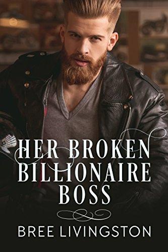 - Her Broken Billionaire Boss: A Clean Billionaire Romance Book Three