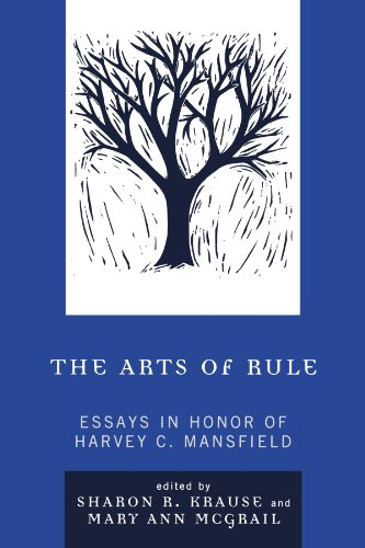 The Arts of Rule: Essays in Honor of Harvey C. Mansfield
